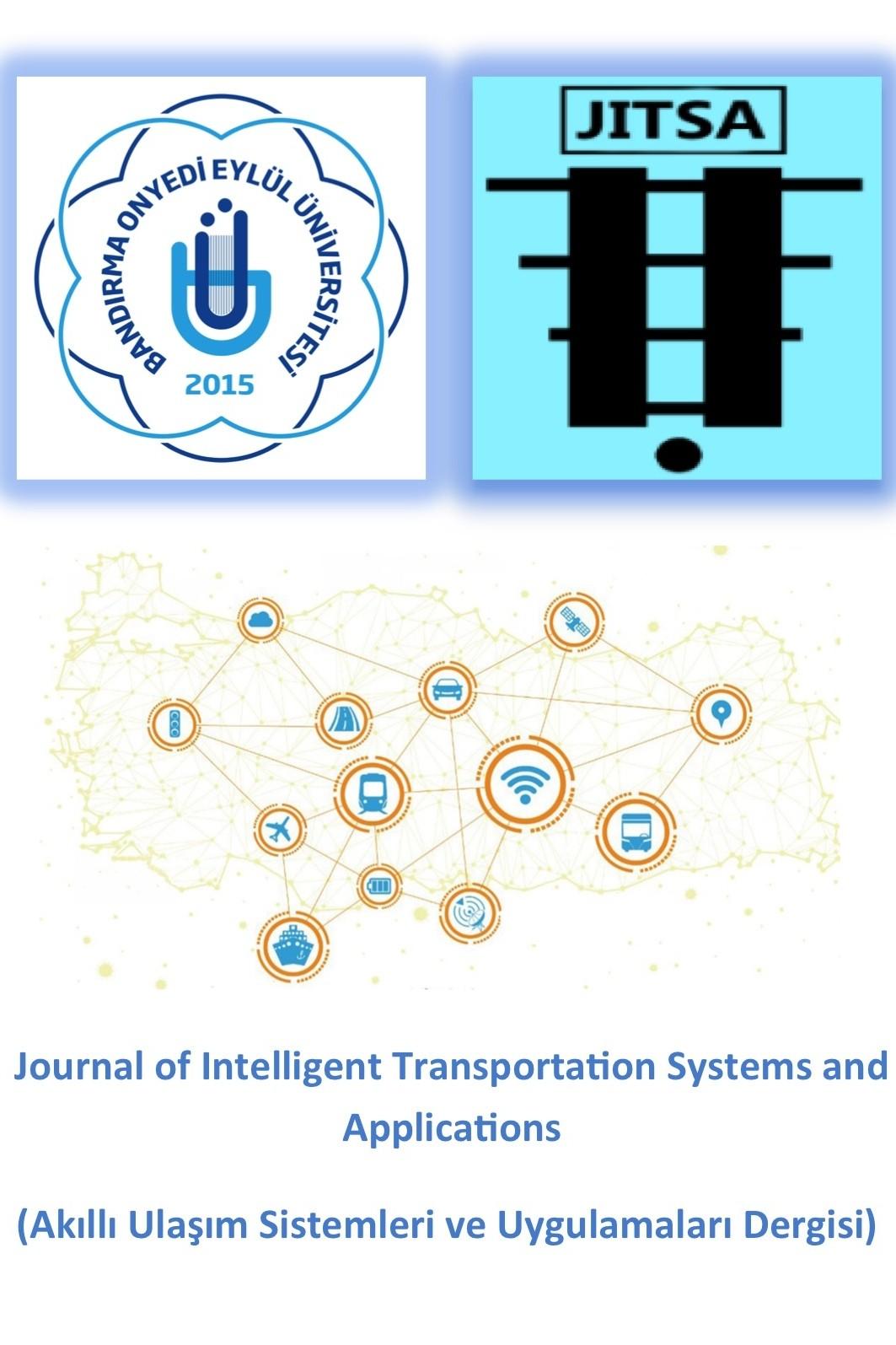 Akıllı Ulaşım Sistemleri ve Uygulamaları Dergisi – (Journal of Intelligent Transportation Systems and Applications)