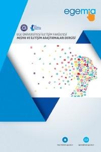 Ege Üniversitesi İletişim Fakültesi Medya ve İletişim Araştırmaları Hakemli E-Dergisi