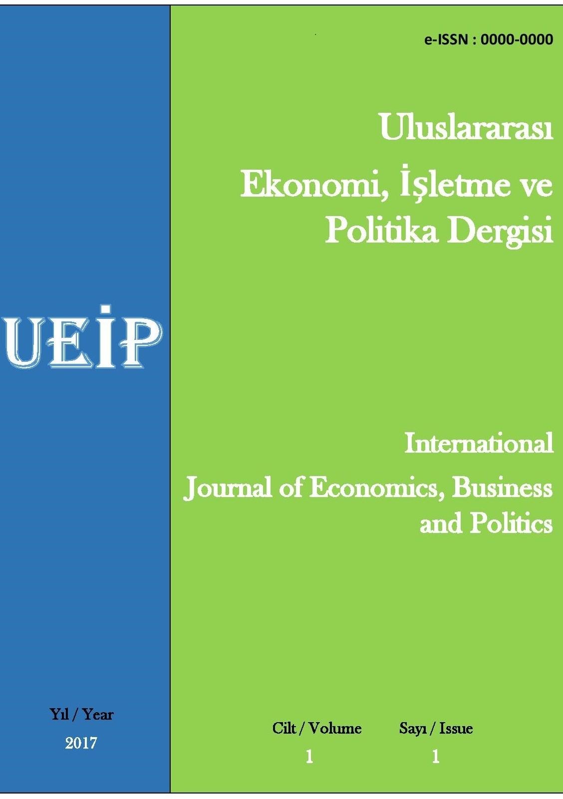 Uluslararası Ekonomi, İşletme ve Politika Dergisi